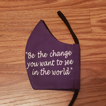 """Be the Change You Want…"" Face Mask"